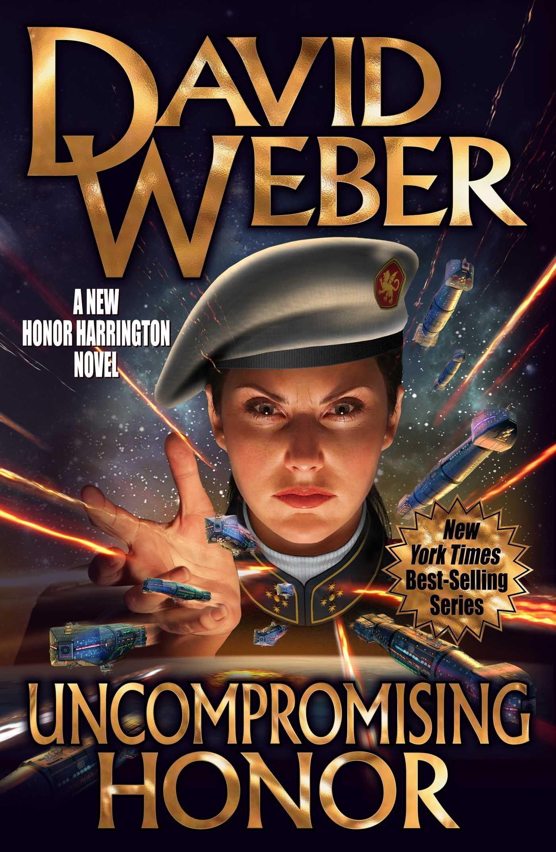 Amazon.com: Uncompromising Honor (19) (Honor Harrington) (9781481483506): Weber, David: Books