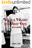 With a Heart for Any Fate: Hazel's Memoir