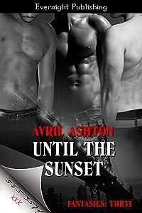 Until the Sunset (Fantasies: Thr33)
