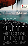 Ruhm: Ein Roman in neun Geschichten