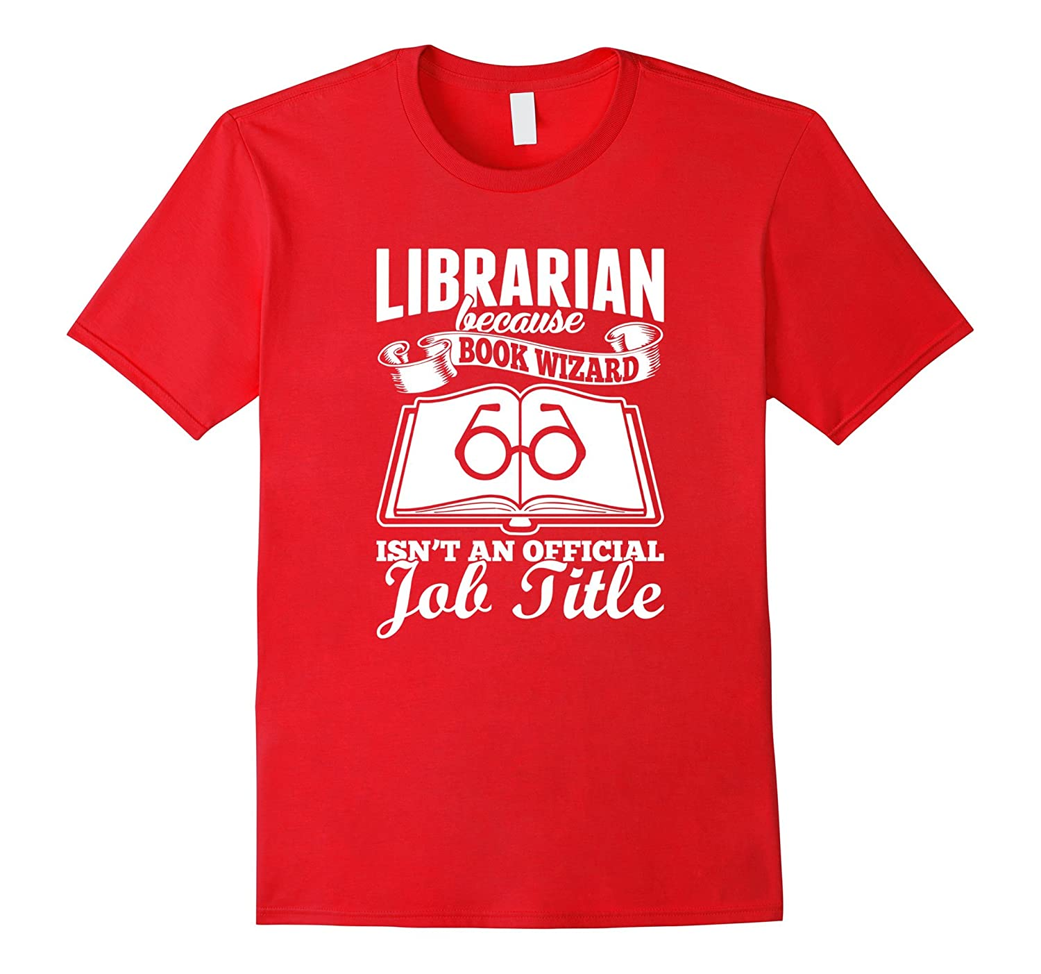 Librarian Because Book Wizard Isnt An Official Job Title T-TJ
