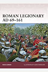 Roman Legionary AD 69–161 (Warrior Book 166) Kindle Edition