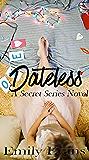 Dateless (Secret Series Book 1)