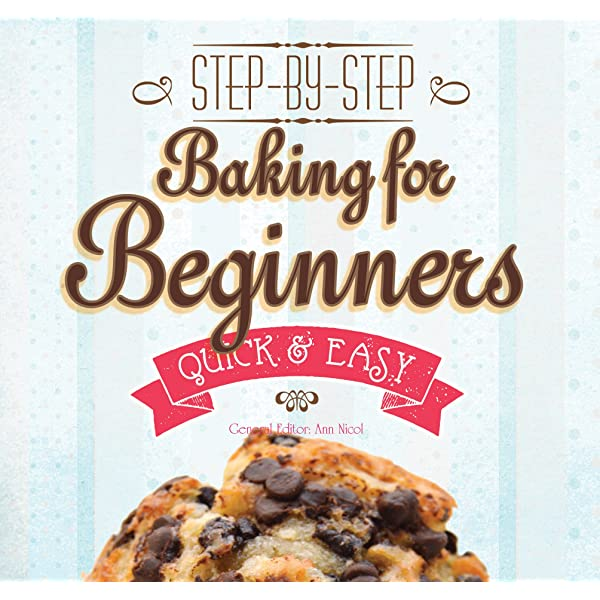 Baking For Beginners Step By Step Quick Easy Quick Easy