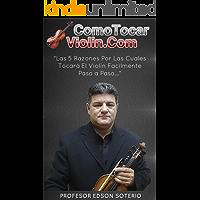 Como Tocar Violín: Como Tocar Violín Fácilmente Paso a Paso En Español (Versión nº 1)