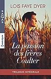 La passion des frères Coulter : Intégrale 3 romans (Sagas)