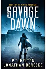 The Savage Dawn (The Vampire World Saga Book 3) Kindle Edition
