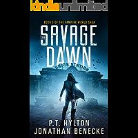 The Savage Dawn (The Vampire World Saga Book 3)