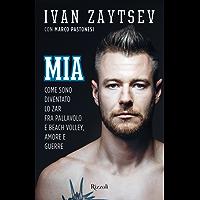 Mia: Come sono diventato lo Zar fra pallavolo e beach volley, amore e guerre