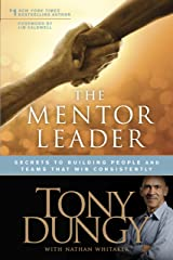 The Mentor Leader: Secrets to Building People and Teams That Win Consistently Kindle Edition