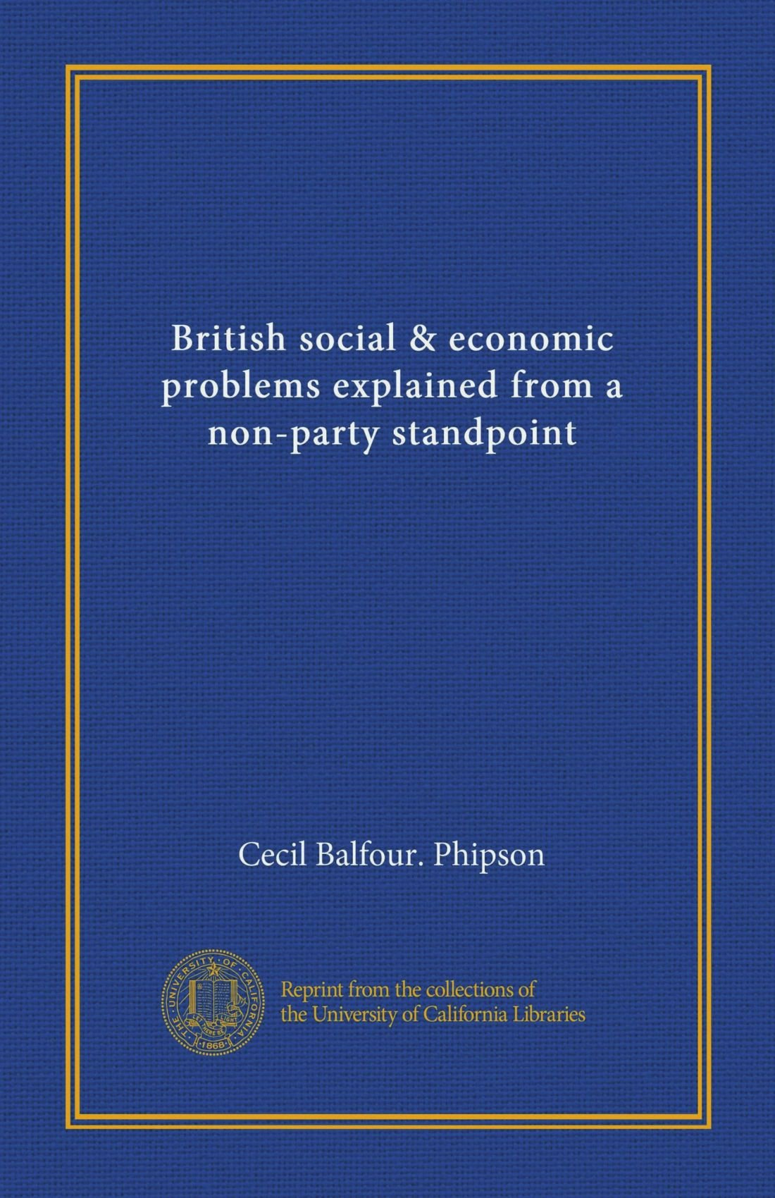 Download British social & economic problems explained from a non-party standpoint PDF