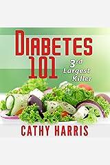 Diabetes 101: 3rd Largest Killer Audible Audiobook