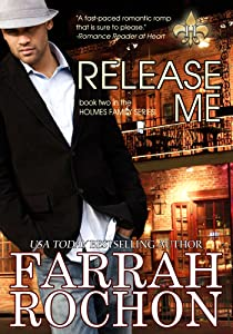 Release Me (The Holmes Brothers Book 2)