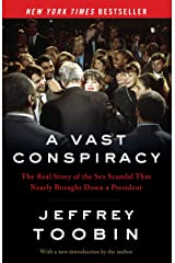 A Vast Conspiracy: The Real Story of the Sex Scandal That Nearly Brought Down a President Kindle Edition