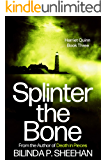 Splinter the Bone: A gripping British detective thriller (Harriet Quinn Crime Thrillers Book 3)