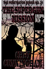The Supergun Mission (The Penetrator Book 21) Kindle Edition
