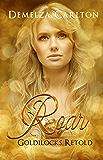 Roar: Goldilocks Retold (Romance a Medieval Fairytale series Book 17)