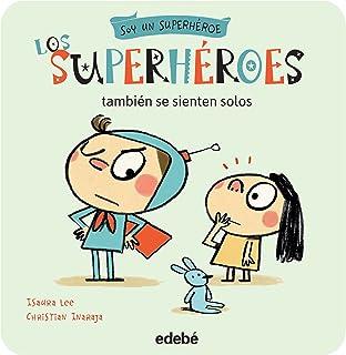 Los superhéroes no llevan chupete: 2 Soy un Superhéroe ...