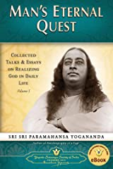 Man's Eternal Quest: Collected Talks & Essays on Realizing God in Daily Life, Volume I Kindle Edition