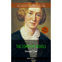 George Eliot: The Complete Novels (The Greatest Writers of All Time)