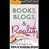 Books, Blogs, & Reality