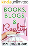 Books, Blogs, Reality