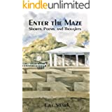 Enter the Maze: Shorts, Poems, and Thoughts