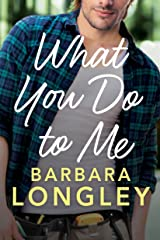 What You Do to Me (The Haneys Book 1) Kindle Edition