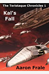 Kal's Fall (Part 1) (The Teristaque Chronicles) Kindle Edition