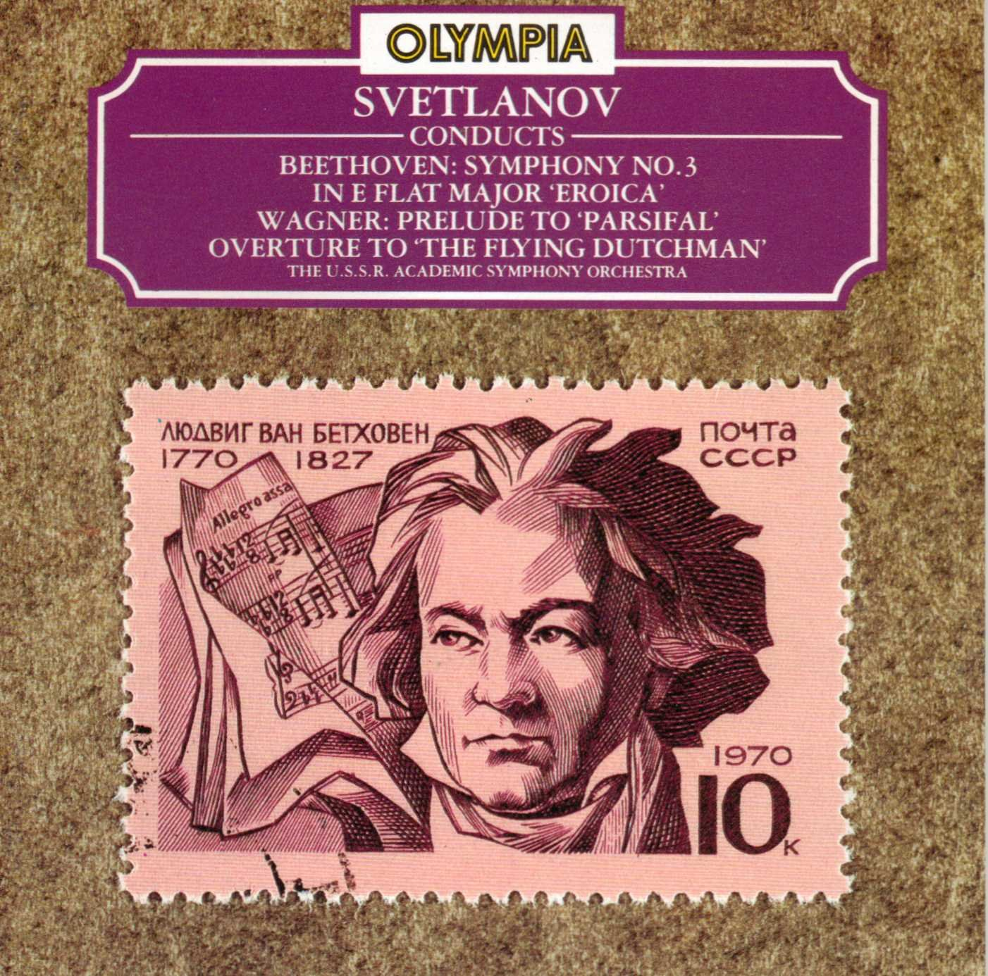 Svetlanov Conducts: Beethoven - Symphony No. 3 / Wagner - Prelude to 'Parsifal' & Overture to 'The Flying Dutchman' by Melodiya