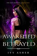 Awakened and Betrayed (The Lost Sentinel Book 2) Kindle Edition