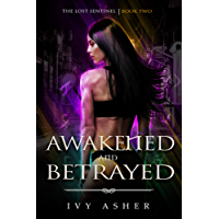 Awakened and Betrayed: The Lost Sentinel Book 2 (English Edition)