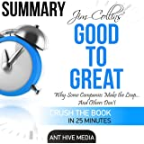 Summary: Jim Collins' Good to Great: Why Some Companies Make the Leap...and Others Don't