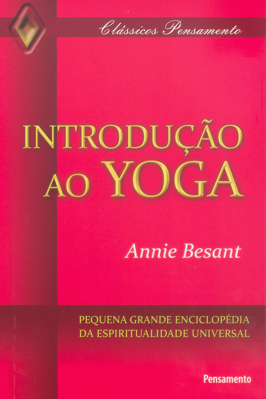 Introdução ao Yoga (Em Portuguese do Brasil): Annie Besant ...