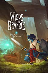 Wisps Reverie (Gray Sphere Saga Book 2) Kindle Edition