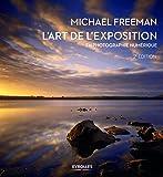 L'art de l'exposition en photographie numérique, 2e édition
