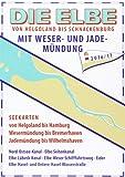 DIE ELBE mit Weser- Jademündung: Helgoland bis Schnackenburg