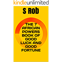 THE 7 AFRICAN POWERS BOOK OF GOOD LUCK AND GOOD FORTUNE (English Edition)