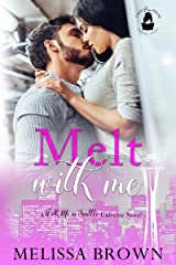 Melt With Me: A With Me In Seattle Universe Novel (Lady Boss Press Presents: With Me in Seattle Universe) Kindle Edition