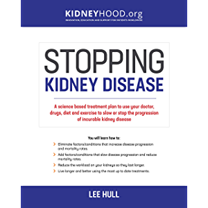 Stopping Kidney Disease: A science based treatment plan to use your doctor, drugs, diet and exercise to slow or stop the…