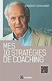 Mes 10 stratégies de coaching : Pour une co-construction de la liberté et de la responsabilité (Développement personnel et accompagnement)