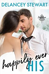 Happily Ever His: A fake relationship/in love with the wrong sister romantic comedy (Singletree Book 1) Kindle Edition