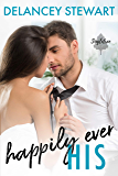 Happily Ever His: A fake relationship/in love with the wrong sister romantic comedy (Singletree Book 1)