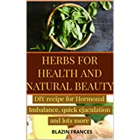 HERBS FOR HEALTH AND NATURAL BEAUTY