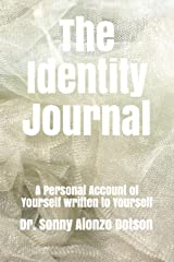 The Identity Journal: A Personal Account of Yourself written to Yourself Paperback