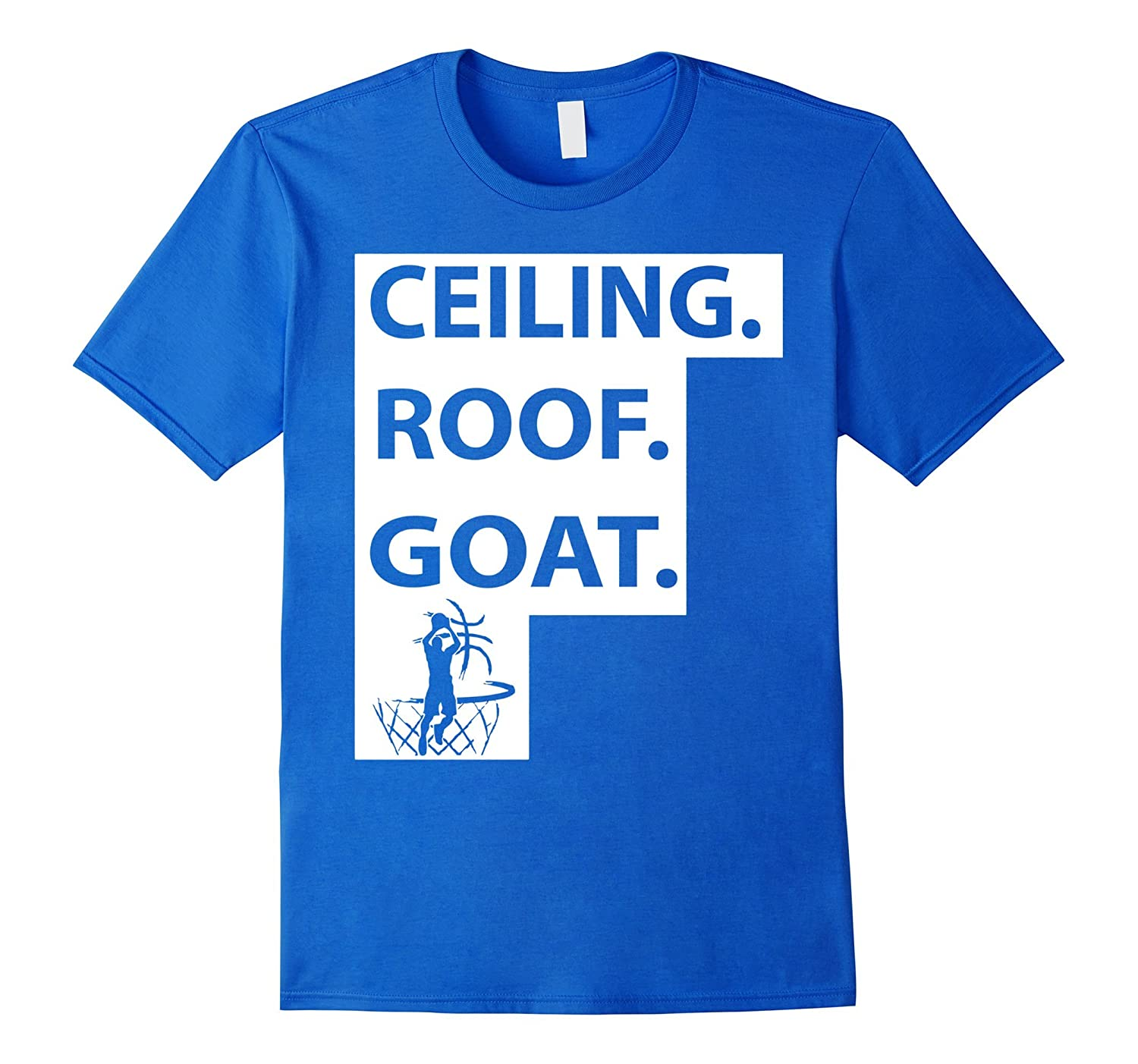 Ceiling Roof Goat T Shirt Ceiling Is The Roof Tshirt Cd