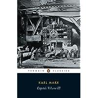 Capital: A Critique of Political Economy, Vol. 3 (Penguin Classics): Volume III