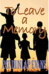 To Leave a Memory: A Warm Coming Together Kindle Edition