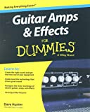 Guitar Amps and Effects For Dummies (For Dummies Series)