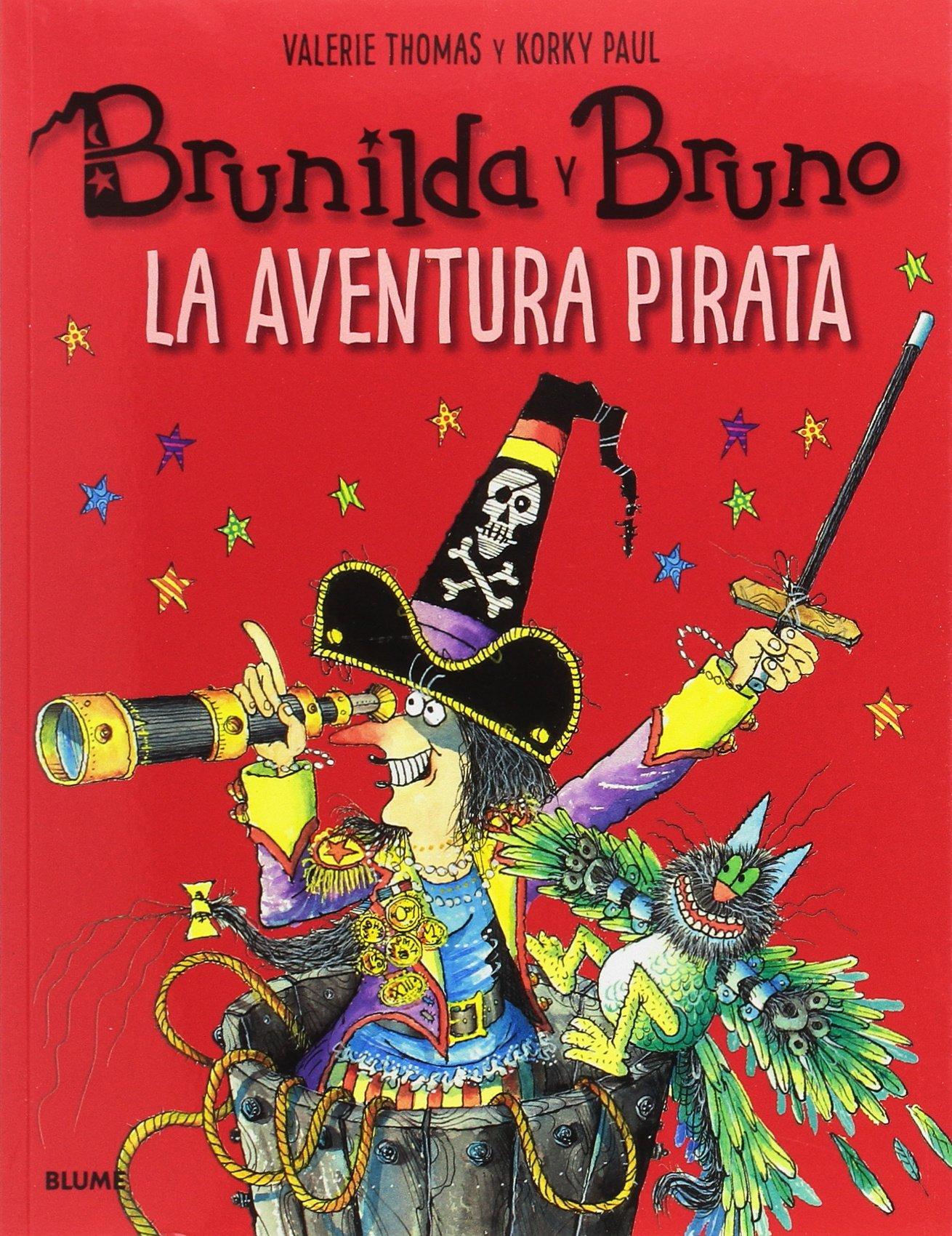 Brunilda y Bruno. La aventura pirata: Amazon.es: Thomas, Valerie, Paul, Korky, Rodríguez Fischer, Cristina, Diéguez Diéguez, Remedios: Libros